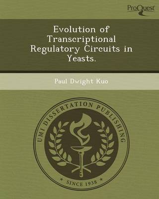 Evolution of Transcriptional Regulatory Circuits in Yeasts (Paperback)