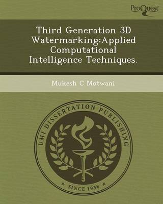 Third Generation 3D Watermarking: Applied Computational Intelligence Techniques (Paperback)