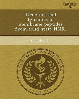 Structure and Dynamics of Membrane Peptides from Solid-State NMR (Paperback)