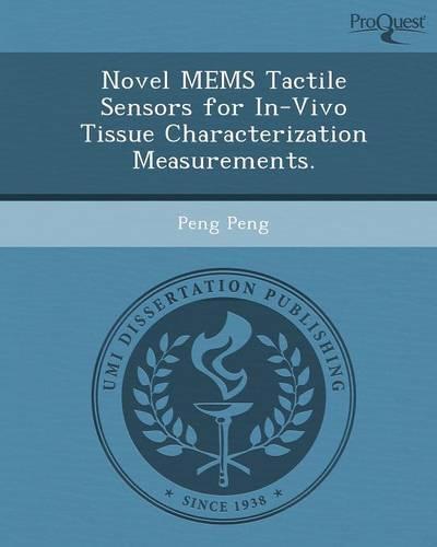 Novel Mems Tactile Sensors for In-Vivo Tissue Characterization Measurements. (Paperback)