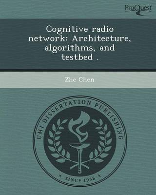 Cognitive Radio Network: Architecture (Paperback)