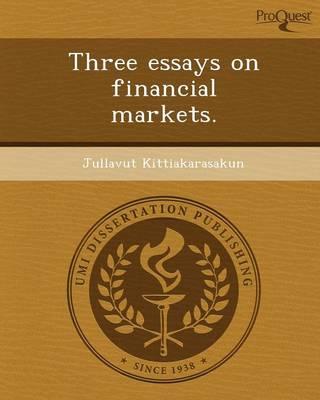 Three Essays on Financial Markets (Paperback)