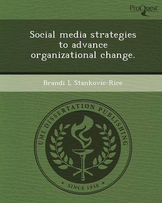 Social Media Strategies to Advance Organizational Change (Paperback)
