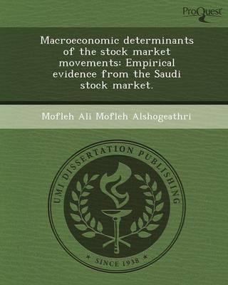 Macroeconomic Determinants of the Stock Market Movements: Empirical Evidence from the Saudi Stock Market (Paperback)