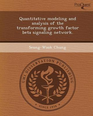 Quantitative Modeling and Analysis of the Transforming Growth Factor Beta Signaling Network (Paperback)