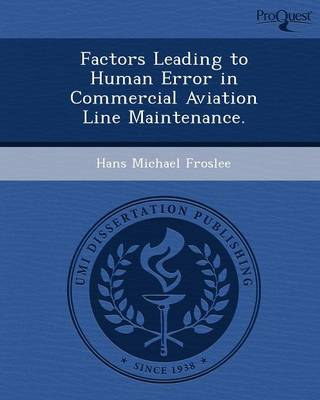 Factors Leading to Human Error in Commercial Aviation Line Maintenance (Paperback)