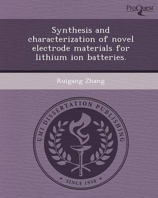 Synthesis and Characterization of Novel Electrode Materials for Lithium Ion Batteries (Paperback)