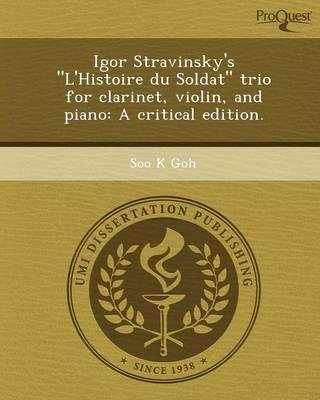 Igor Stravinsky's L'Histoire Du Soldat Trio for Clarinet (Paperback)
