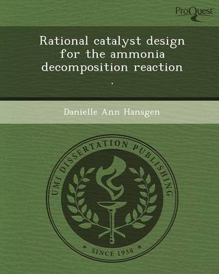 Rational Catalyst Design for the Ammonia Decomposition Reaction (Paperback)