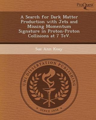 A Search for Dark Matter Production with Jets and Missing Momentum Signature in Proton-Proton Collisions at 7 TeV (Paperback)