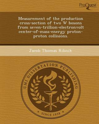 Measurement of the Production Cross-Section of Two W Bosons from Seven-Trillion-Electronvolt Center-Of-Mass-Energy Proton-Proton Collisions (Paperback)