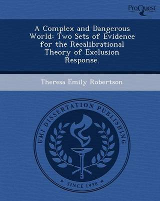 A Complex and Dangerous World: Two Sets of Evidence for the Recalibrational Theory of Exclusion Response (Paperback)
