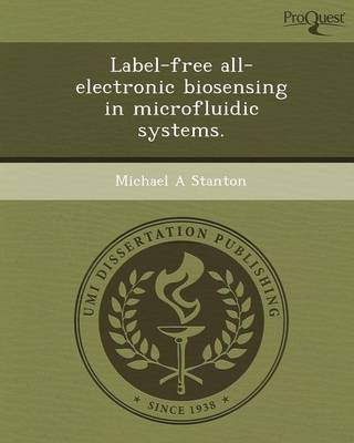 Label-Free All-Electronic Biosensing in Microfluidic Systems (Paperback)