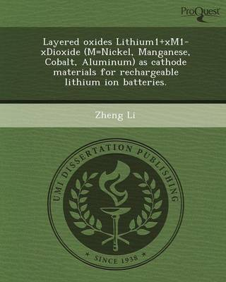 Layered Oxides Lithium1+xm1-Xdioxide (M=nickel (Paperback)