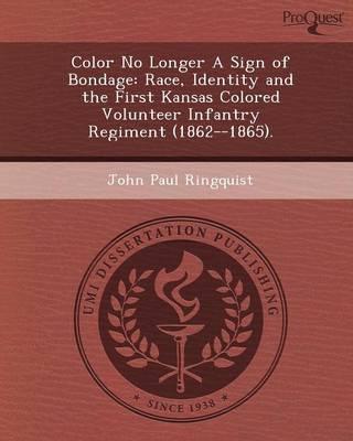 Color No Longer a Sign of Bondage: Race (Paperback)
