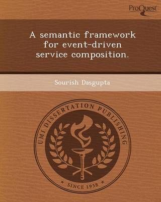 A Semantic Framework for Event-Driven Service Composition (Paperback)