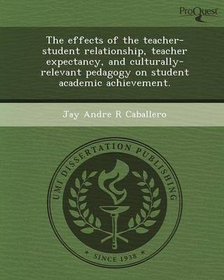 The Effects of the Teacher-Student Relationship (Paperback)