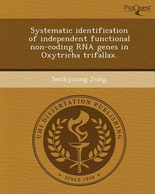 Systematic Identification of Independent Functional Non-Coding RNA Genes in Oxytricha Trifallax (Paperback)