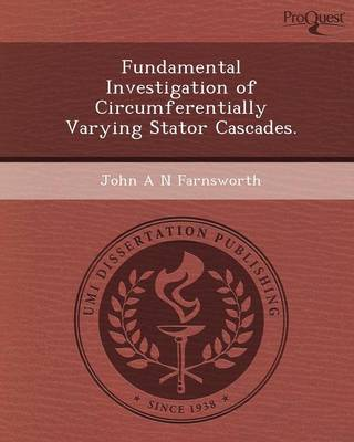 Fundamental Investigation of Circumferentially Varying Stator Cascades (Paperback)