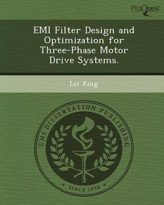 EMI Filter Design and Optimization for Three-Phase Motor Drive Systems (Paperback)