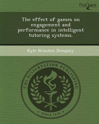 The Effect of Games on Engagement and Performance in Intelligent Tutoring Systems (Paperback)