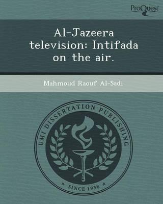 Al-Jazeera Television: Intifada on the Air (Paperback)