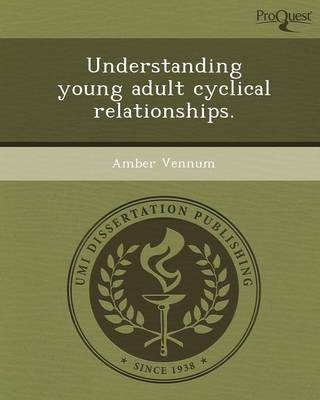Understanding Young Adult Cyclical Relationships (Paperback)