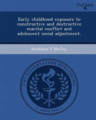 Early Childhood Exposure to Constructive and Destructive Marital Conflict and Adolescent Social Adjustment (Paperback)