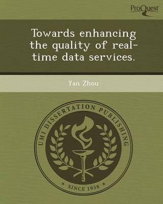 Towards Enhancing the Quality of Real-Time Data Services (Paperback)