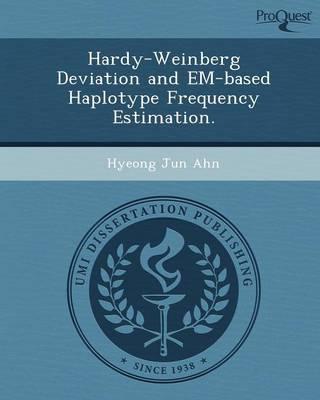 Hardy-Weinberg Deviation and Em-Based Haplotype Frequency Estimation (Paperback)