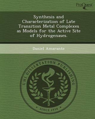 Synthesis and Characterization of Late Transition Metal Complexes as Models for the Active Site of Hydrogenases (Paperback)