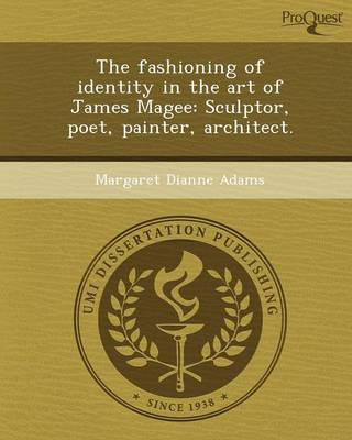 The Fashioning of Identity in the Art of James Magee: Sculptor (Paperback)