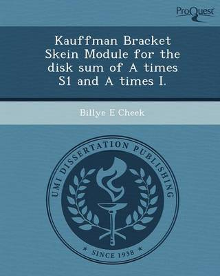 Kauffman Bracket Skein Module for the Disk Sum of a Times S1 and a Times I (Paperback)