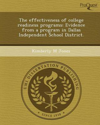 The Effectiveness of College Readiness Programs: Evidence from a Program in Dallas Independent School District (Paperback)