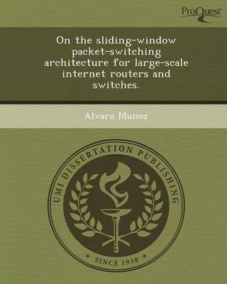 On the Sliding-Window Packet-Switching Architecture for Large-Scale Internet Routers and Switches (Paperback)