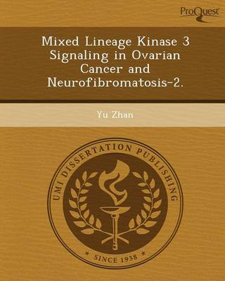 Mixed Lineage Kinase 3 Signaling in Ovarian Cancer and Neurofibromatosis-2 (Paperback)