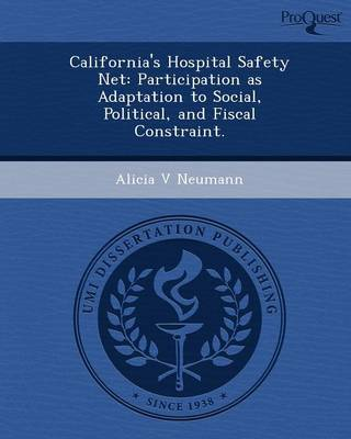 California's Hospital Safety Net: Participation as Adaptation to Social (Paperback)