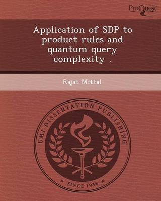 Application of Sdp to Product Rules and Quantum Query Complexity (Paperback)