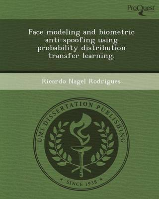 Face Modeling and Biometric Anti-Spoofing Using Probability Distribution Transfer Learning (Paperback)