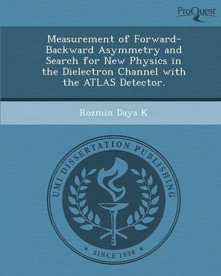Measurement of Forward-Backward Asymmetry and Search for New Physics in the Dielectron Channel with the Atlas Detector (Paperback)