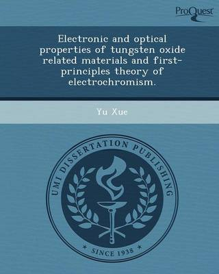 Electronic and Optical Properties of Tungsten Oxide Related Materials and First-Principles Theory of Electrochromism (Paperback)