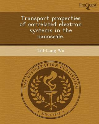 Transport Properties of Correlated Electron Systems in the Nanoscale (Paperback)