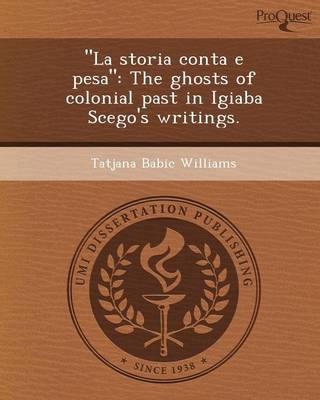 La Storia Conta E Pesa: The Ghosts of Colonial Past in Igiaba Scego's Writings (Paperback)