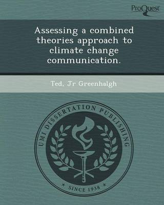 Assessing a Combined Theories Approach to Climate Change Communication (Paperback)