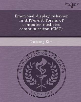 Emotional Display Behavior in Different Forms of Computer Mediated Communicaiton (CMC) (Paperback)