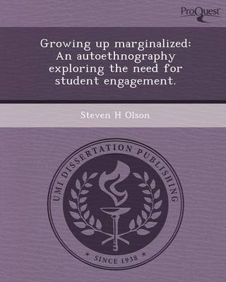 Growing Up Marginalized: An Autoethnography Exploring the Need for Student Engagement (Paperback)