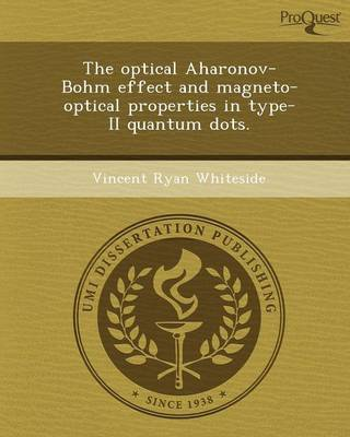 The Optical Aharonov-Bohm Effect and Magneto-Optical Properties in Type-II Quantum Dots (Paperback)