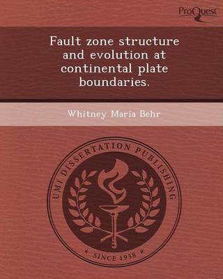 Fault Zone Structure and Evolution at Continental Plate Boundaries (Paperback)