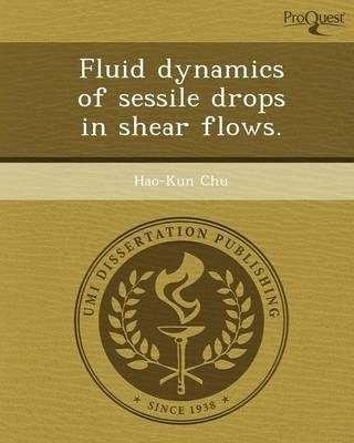 Fluid Dynamics of Sessile Drops in Shear Flows (Paperback)