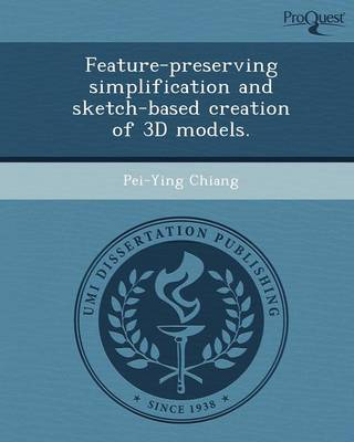 Feature-Preserving Simplification and Sketch-Based Creation of 3D Models (Paperback)